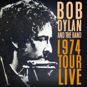 bob dylan & the band: 1974 tour live