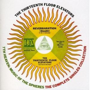 13th floor elevators: 7th heaven (complete singles collection)