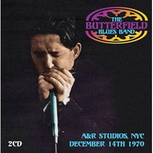 the butterfield blues band: a&r studios, nyc, december 14th 1970