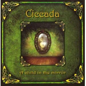 ciccada: a child in the mirror