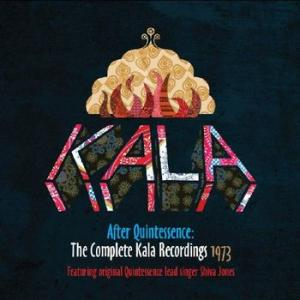 kala: after quintessence - the complete kala recordings 1973