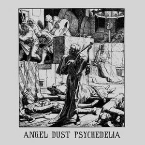 various: angel dust psychedelia 1968-1972