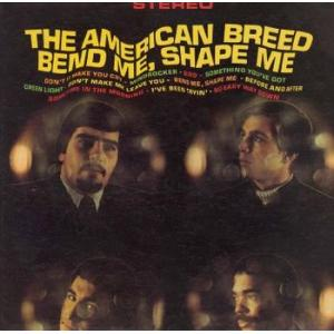 the american breed: bend me, shape me