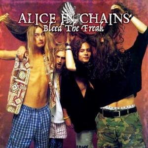 alice in chains: bleed the freak
