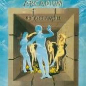 arcadium: breathe awhile