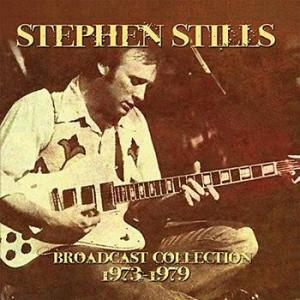 stephen stills: broadcast collection 1973 - 1979