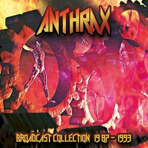 anthrax: broadcast collection 1987-1993