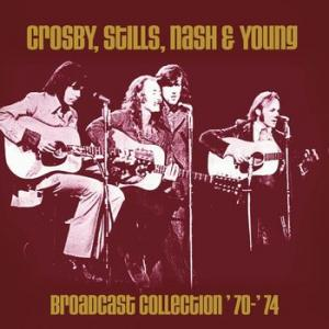 crosby, stills, nash & young: broadcast collection '70-'74