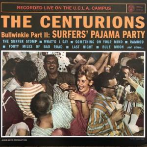 the centurions (pulp fiction): bullwinkle part II: surfers' pajama party recorded live on the u.c.l.a. campus