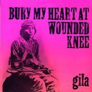 gila: bury my heart at wounded knee