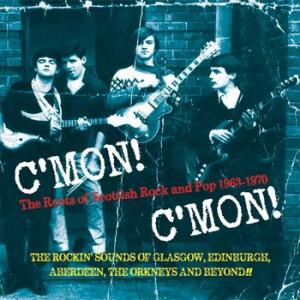 various: c'mon c'mon - the roots of scottish rock and pop 1963-1970