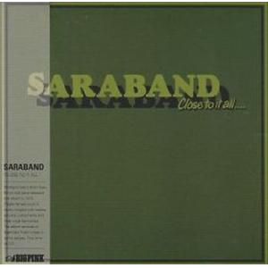 saraband: close to it all