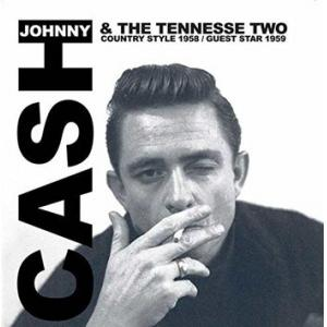 johnny cash & the tennessee two: country style 1958 / guest star 1959