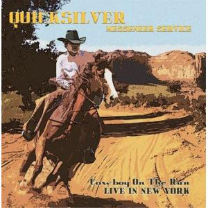 quicksilver messenger service: cowboy on the run - live in new york