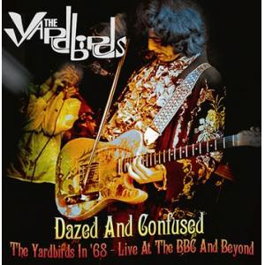 yardbirds: dazed and confused: the yardbirds in '68 – live at the bbc and beyond