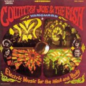 country joe & the fish: electric music for the mind and body