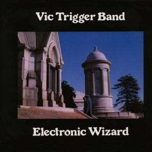 vic trigger band: electronic wizard