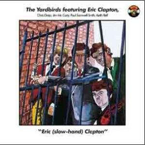 The Yardbirds Featuring Performances By Jeff Beck Eric Clapton Jimmy Page