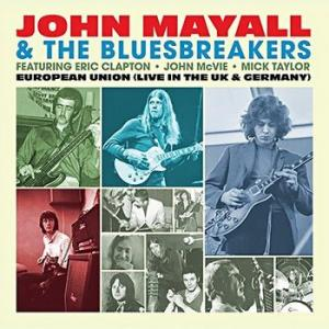 john mayall & the bluesbrakers: european union (live in the uk & germany)