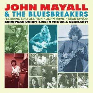 john mayall & the bluesbrakers: european union live in uk and germany