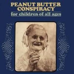 peanut butter conspiracy: for children of all ages
