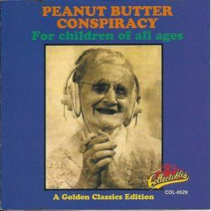 the peanut butter conspiracy: for children of all ages