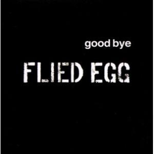 Flied Egg Good Bye