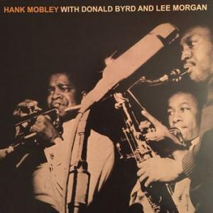 hank mobley sextet: hank mobley with donald byrd and lee morgan