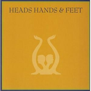 heads hands & feet: heads hands & feet
