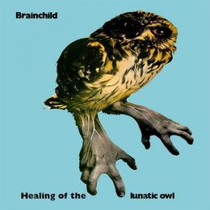brainchild: healing of the lunatic owl (+cd)