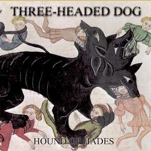 three headed dog: hound of hades