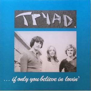 tryad: if only you believe in lovin'