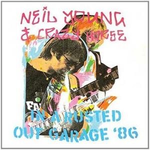 neil young & crazy horse: in a rusted out garage '86