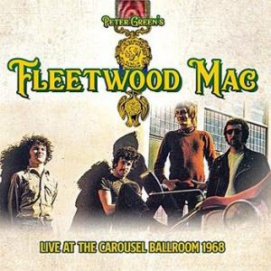 fleetwood mac: live at the carousel ballroom 1968