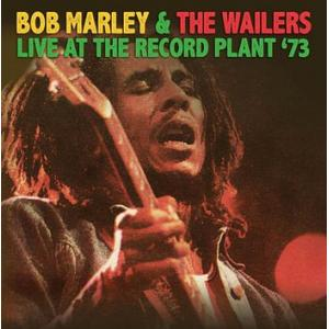 bob marley & the wailers: live at the record plant '73