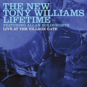 tony williams lifetime featuring alan holdsworth: live at the village gate