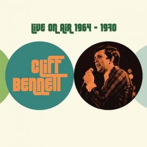 cliff bennett: live on air 1964-1970