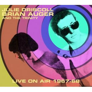 julie driscoll brian auger and the trinity: live on air 1967-68