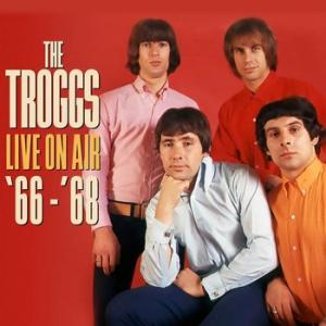 the troggs: live on air '66-'68