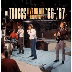 the troggs: live on air - volume one '66-'67