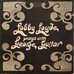 lobby loyde: lobby loyde plays with george guitar