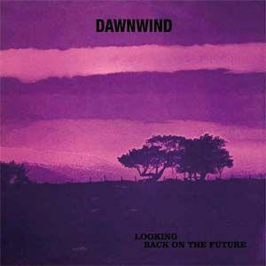 dawnwind: looking back on the future