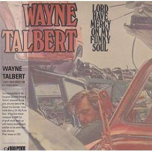 wayne talbert: lord have mercy on my funky soul
