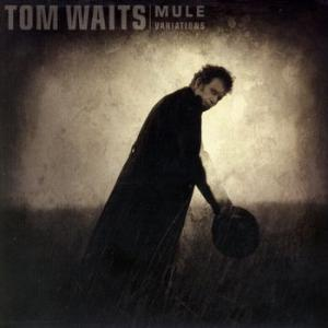 tom waits: mule variations