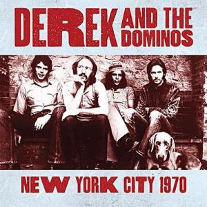 derek and the dominos: new york city 1970