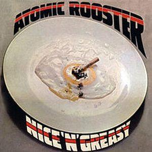 Atomic Rooster Nice n Greasy