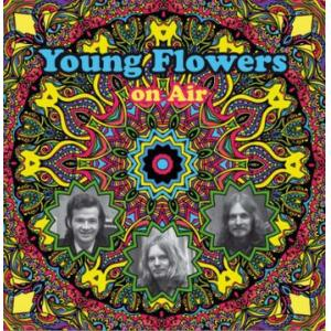 young flowers: on air
