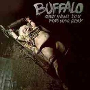 buffalo: only want you for your body