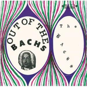 bachs: out of the bachs