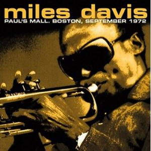 miles davis: paul's mall, boston, september 1972